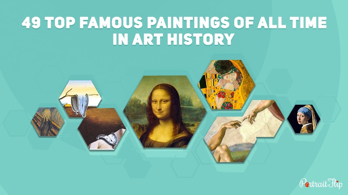 49 Top Famous Paintings Of All Times PortraitFlip