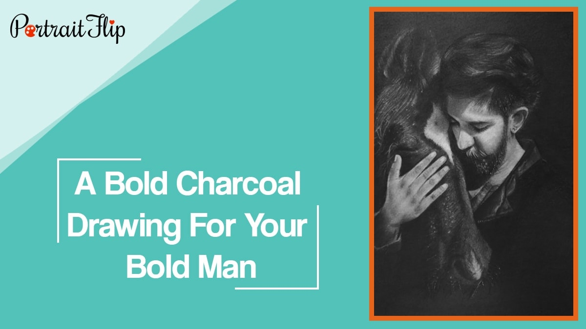 A bold charcoal drawing for your bold man