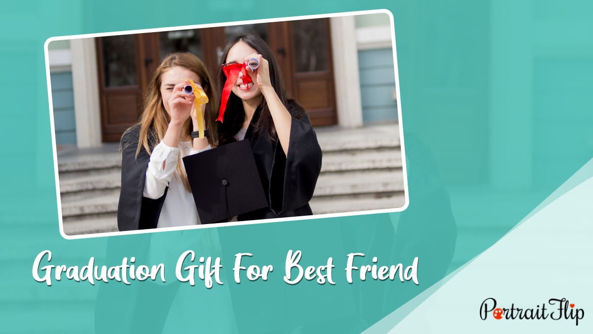 Graduation Gifts For Best Friend