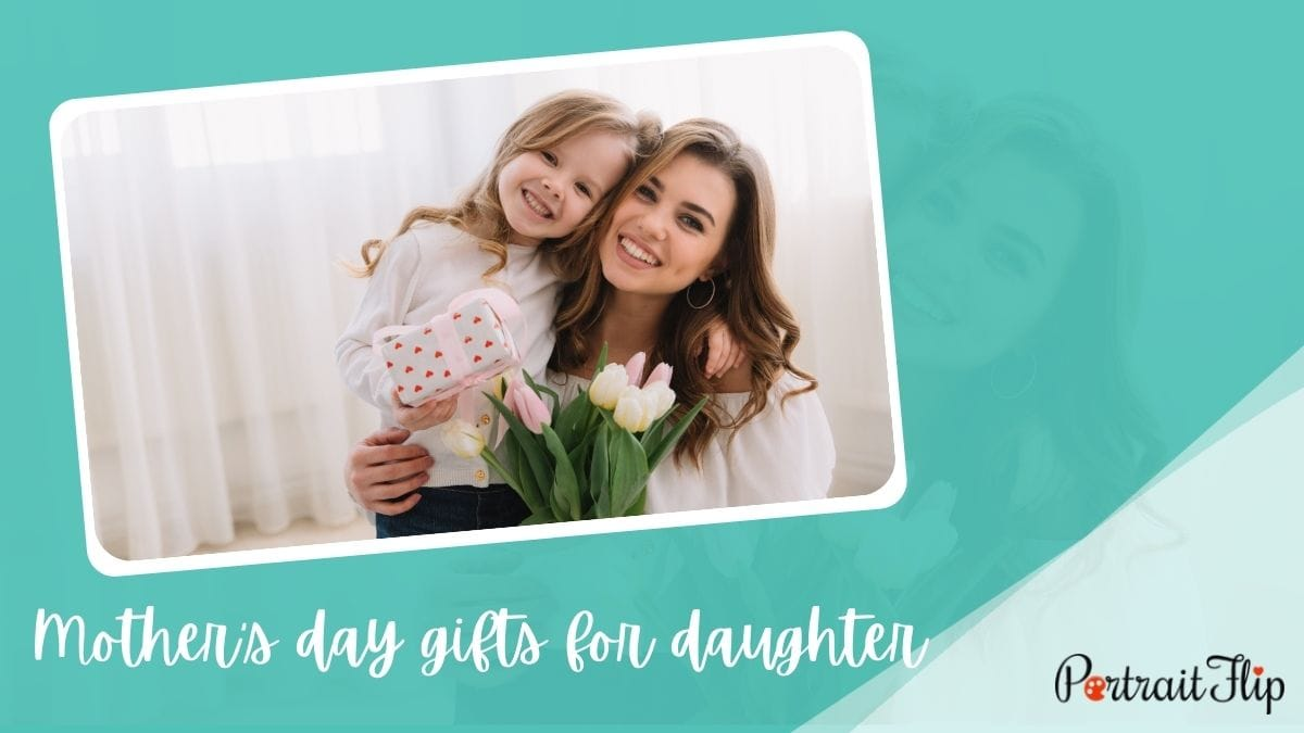 Mother's Day Gifts To Daughter