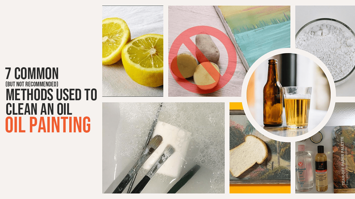 7 Common (But Not Recommended) Methods Used To Clean An Oil Painting PortraitFlip