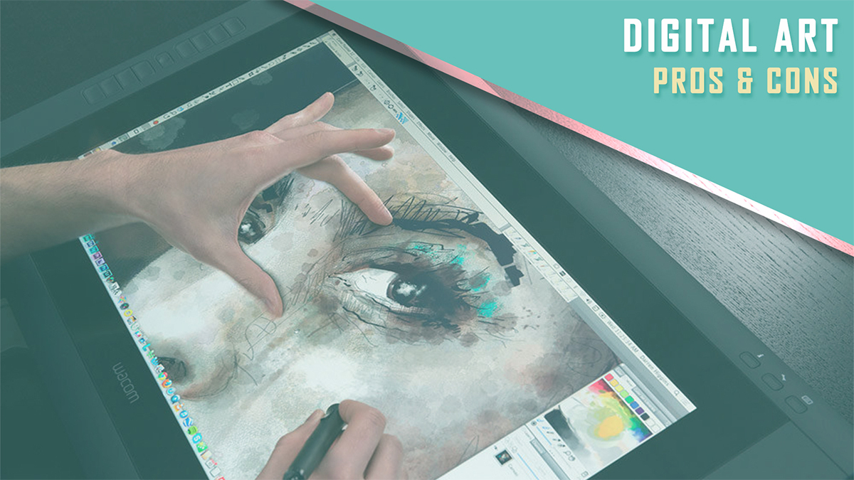 what are the Pros and cons of Digital art?