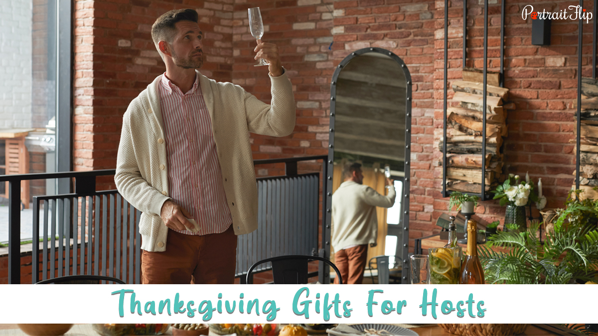 thanksgiving gifts for hosts: a host checking wine glass