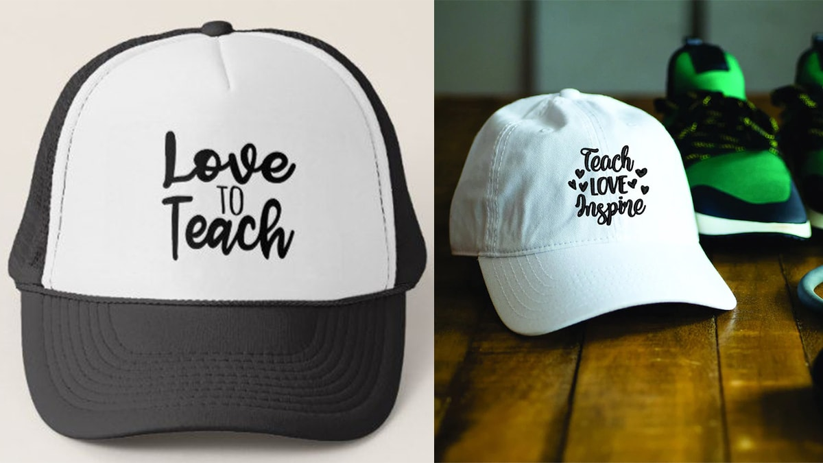 """on left side: """"Love to teach"""" cap. on the right side is a """"teach, love, inspire"""" cap."""