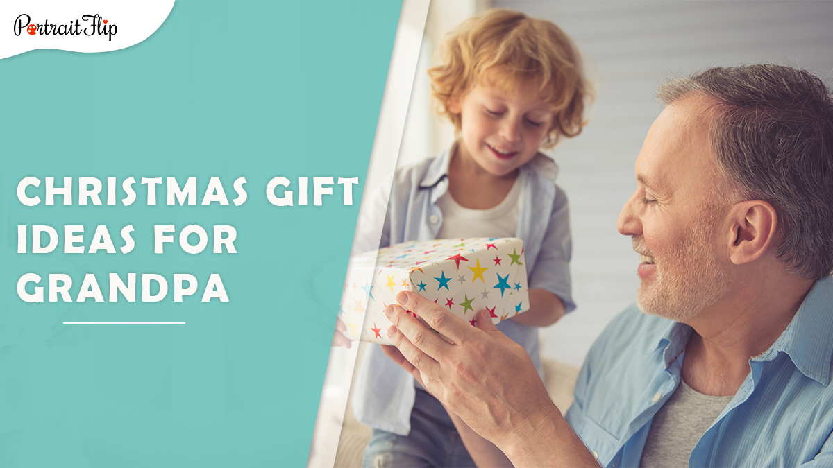 Christmas gifts ideas for grandpa: grandpa holds a Christmas gift given by his grandson.
