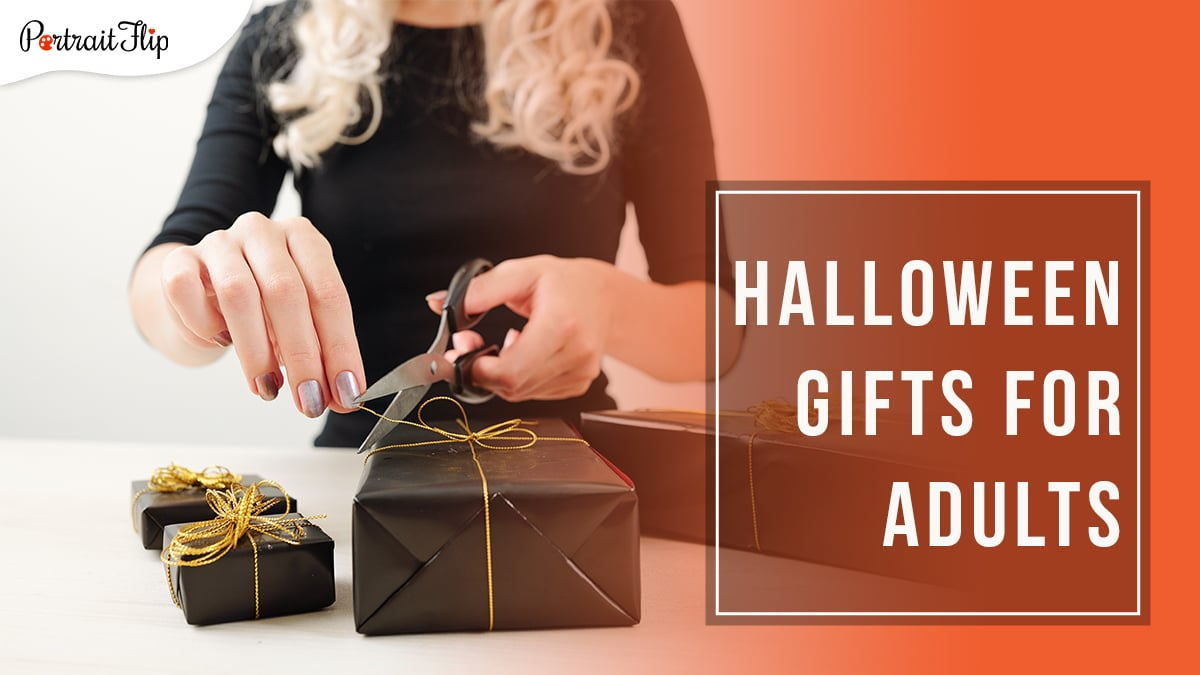 A torso of a woman with a white background and her hands are shown cutting the golden ribbon of one of the many black gifts with Halloween Gifts for Adults written in a box on the right hand side