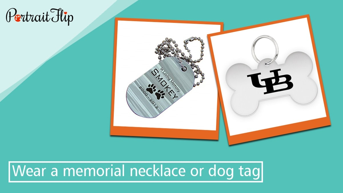 Wear a memorial necklace or dog tag